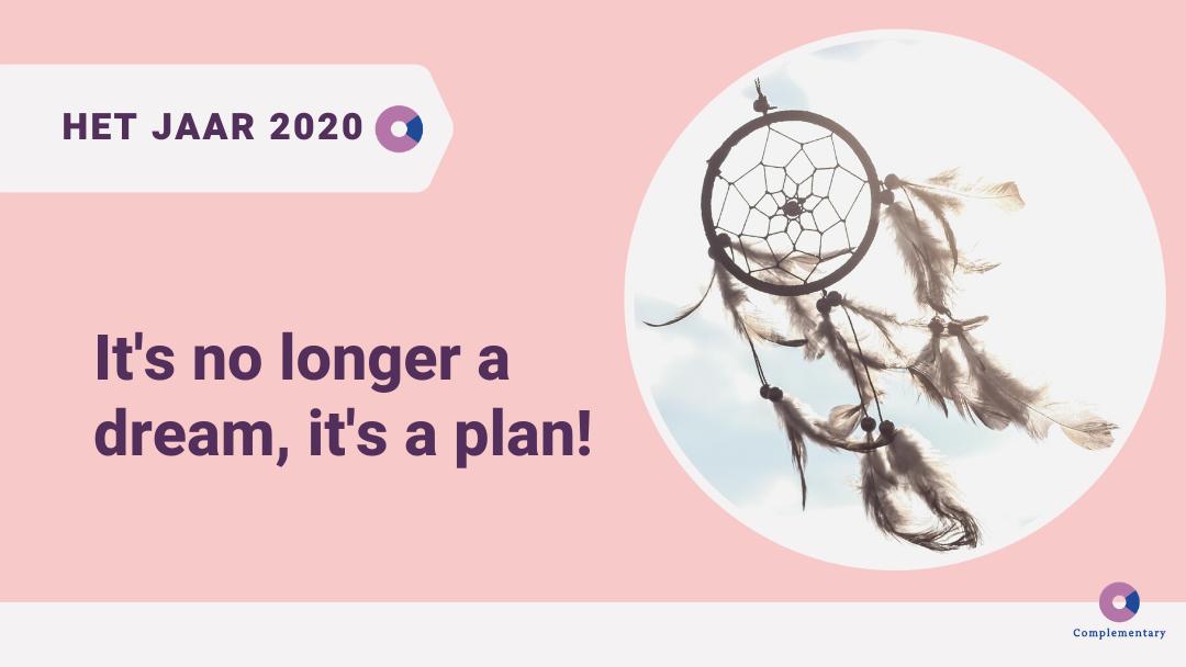 It's no longer a dream, it's a plan!